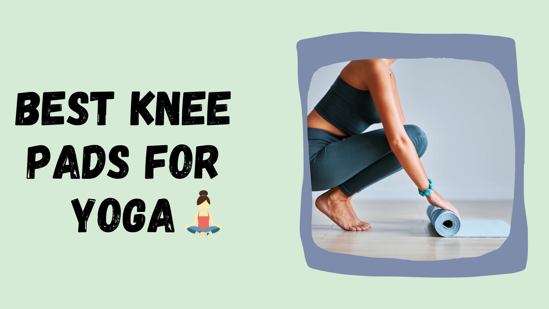 Best Knee Pads for Yoga